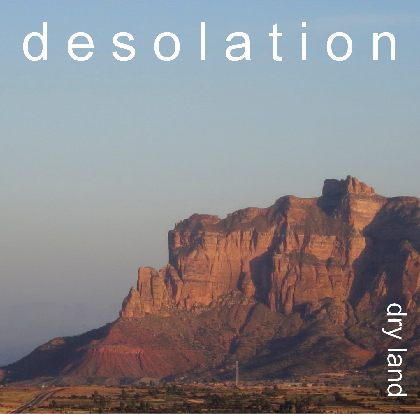 dry land - desolation